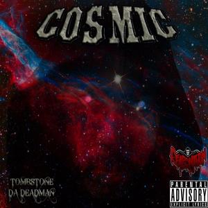 Tombstone Da Deadman - Cosmic